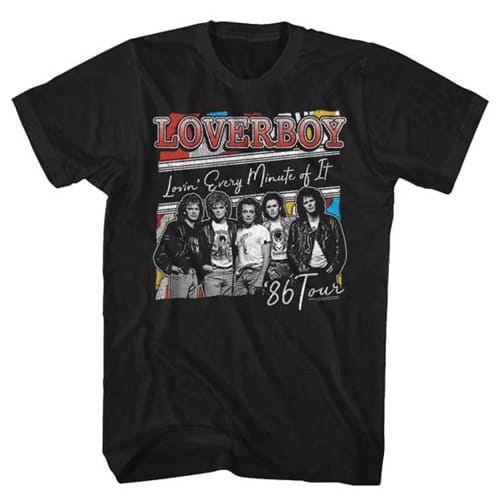 Loverboy Lovin Every Minute of It Shirt